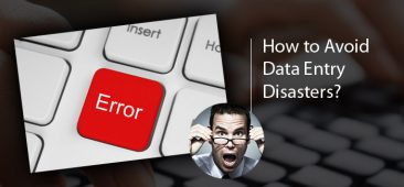 How to Avoid Data Entry Disasters?