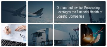 Outsourced Invoice Processing Leverages the Financial Health of Logistic Companies