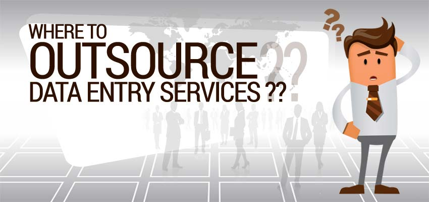 Where to Outsource Data Entry Services?