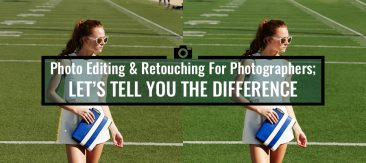 Photo Editing & Retouching for Photographers; Let's Tell You the Difference
